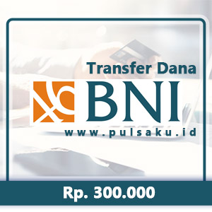 Transfer Dana KE BANK BNI - 300.000