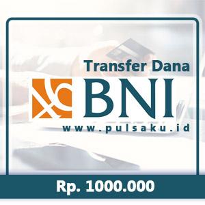 Transfer Dana KE BANK BNI - 1000.000