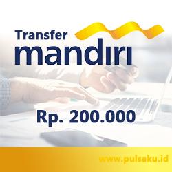 Transfer Dana KE BANK MANDIRI - Transfer Bank Mandiri 200rb